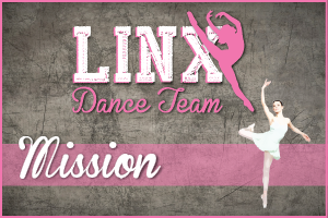 LX Dance Teams Mission